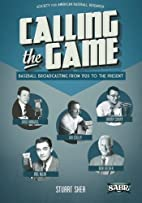 Calling the Game: Baseball Broadcasting from…