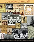 Inventing Baseball: The 100 Greatest Games…