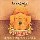 Suerte / Lucky: El Mejor Amigo de un Perro /…