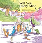 Will You Carry Me? by Heleen van Rossum