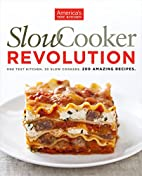 Slow Cooker Revolution by The Editors at…