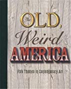 The Old, Weird America by Toby Kamps