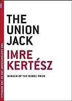 The Union Jack by Imre Kertész