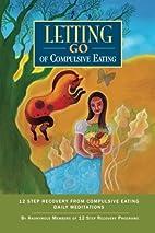 Letting Go of Compulsive Eating: Twelve Step…
