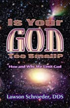 Is Your God Too Small by Lawson Schroeder