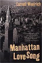 Manhattan Love Song by Cornell Woolrich