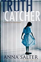 Truth Catcher: A Novel of Suspense by Anna…