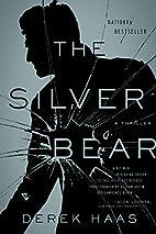 The Silver Bear: A Novel by Derek Haas