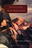 Roberts, Michele: The Secret Gospel of Mary Magdalene