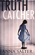 Truth Catcher: A Novel of Suspense by Anna…