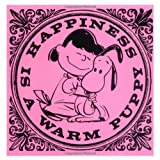 Schulz, Charles M.: Happiness Is a Warm Puppy