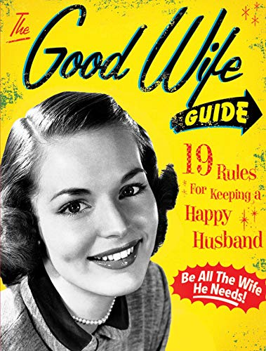 the-good-wife-guide-19-rules-for-keeping-a-happy-husband