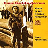 Poniatowska, Elena: Las Soldaderas: Women of the Mexican Revolution