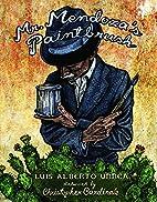 Mr. Mendoza's Paintbrush by Luis…