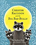 Audrey Penn: Chester Raccoon and the Big Bad Bully