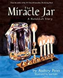 Penn, Audrey: The Miracle Jar: A Hanukkah Story