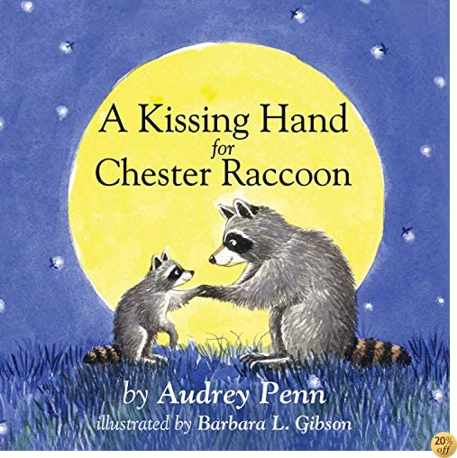 TA Kissing Hand for Chester Raccoon (The Kissing Hand Series)