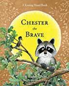 Chester the Brave by Audrey Penn