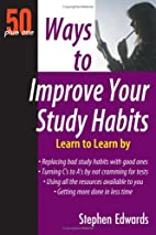Ways To Improve Your Study Habits: 50 Plus…