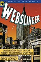 Webslinger: Unauthorized Essays on Your…