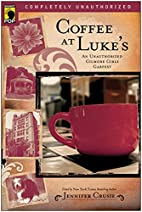 Coffee at Luke's: An Unauthorized Gilmore…