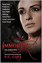 Immortal: Love Stories with Bite by P. C.&hellip;