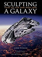 Sculpting a Galaxy: Inside the Star Wars…