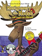 Montgomery the Moose by Patricia Derrick