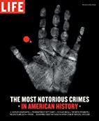 Life: The Most Notorious Crimes in American…