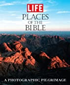 Life: Places of the Bible: A Photographic…