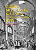 Willem Floor: Guilds, Merchants, & Ulama in Nineteenth-century Iran