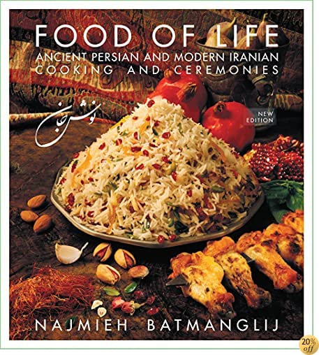 TFood of Life: Ancient Persian and Modern Iranian Cooking and Ceremonies