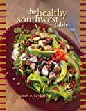 Taylor, Janet: The Healthy Southwest Table