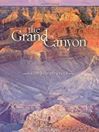 The Grand Canyon: From Rim to River by…