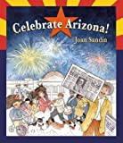 Joan Sandin: Celebrate Arizona!