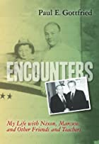 Encounters: My Life with Nixon, Marcuse, and…