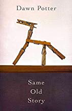 Same old story by Dawn Potter