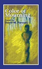 Color of Mourning by Dave Parsons
