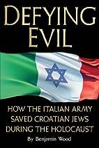 Defying Evil: How the Italian Army Saved…