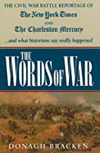 Words of War: The Civil War Battle Reportage…