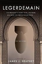 Legerdemain: The President's Secret Plan,…