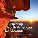 Muench, Marc: Exploring North American Landscapes: Visions and Lessons in Digital Photography