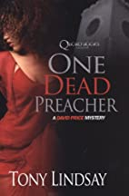 One Dead Preacher: David Price Mysteries by…