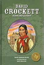 David Crockett, Hero and Legend by Mary…