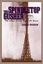 The Spindletop Gusher: The Story of the…