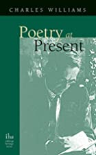 Poetry At Present by Charles Williams