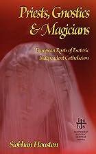 Priests, Gnostics and Magicians: European…