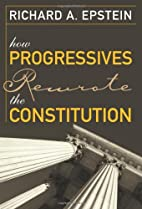 How Progressives Rewrote the Constitution by…
