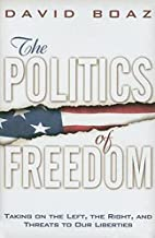 The Politics of Freedom: Taking on The Left,…