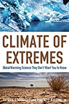 Climate of Extremes: Global Warming Science…
